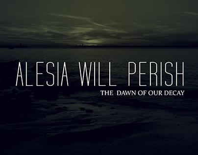 ALESIA WILL PERISH (Vinyl and Website)