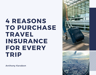 4 Reasons to Purchase Travel Insurance for Every Trip