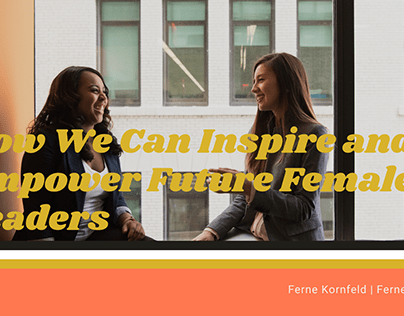 How We Can Inspire and Empower Future Female Leaders