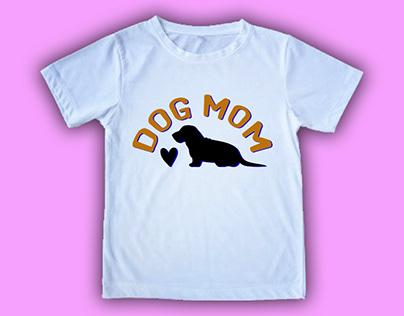 Dog Mom T shirt Design