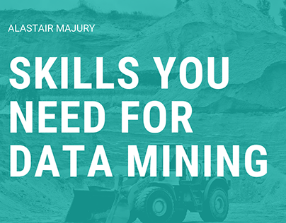 Alastair Majury | Skills You Need for Data Mining