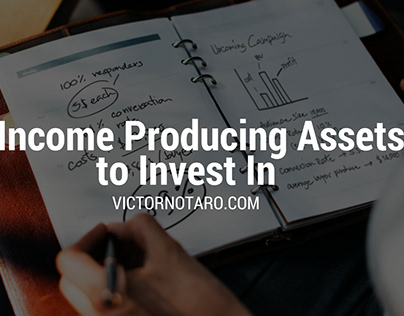 6 Income Producing Assets to Invest In