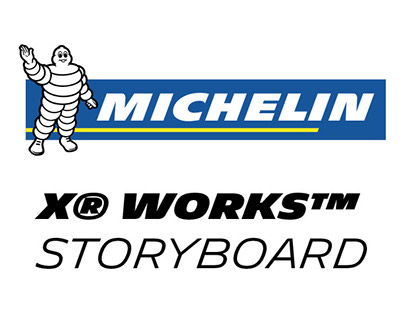 Michelin X-Works | Storyboard