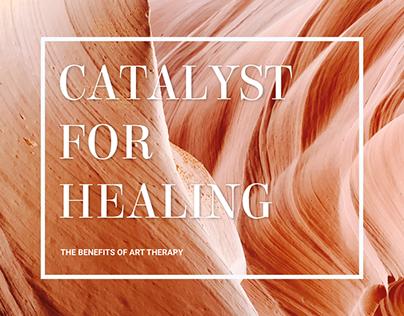 Catalyst For Healing