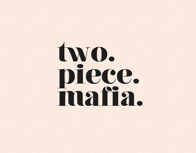 Two Piece Mafia.