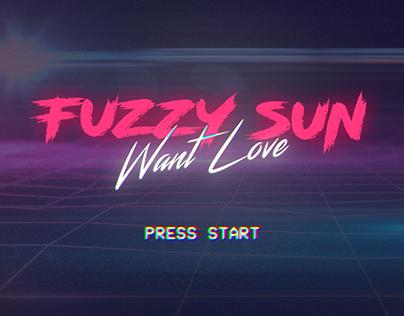 Fuzzy Sun Want Love Lyric Video