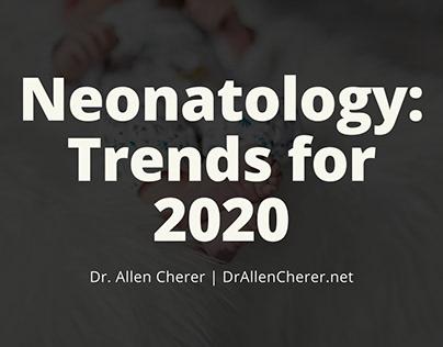 Trends for Neonatology: 2020
