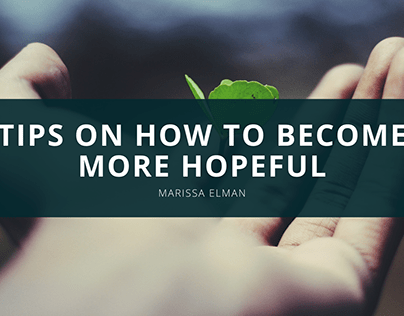 Tips On How To Become More Hopeful