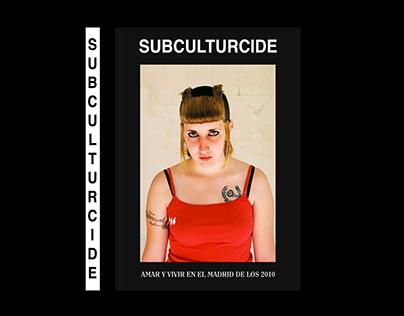 SUBCULTURCIDE