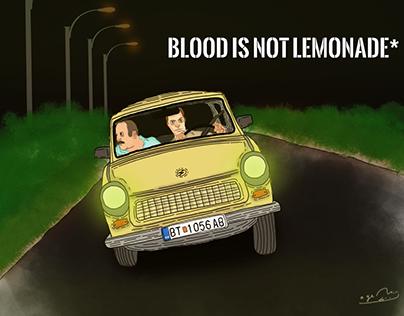 blood is not lemonade*