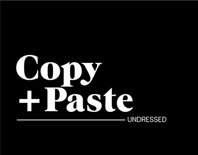Copy Paste, Undressed