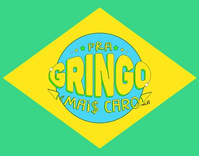 PRA GRINGO É MAIS CARO vol.01