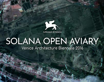 Solana Open Aviary - Venice Biennale 2016