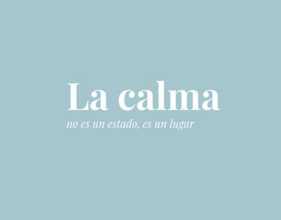 La calma, no es un estado es un lugar.