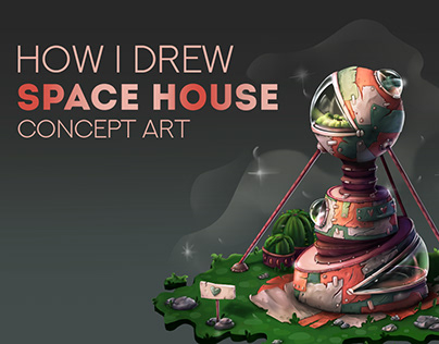 How I drew a concept art of Space House(not a tutorial)