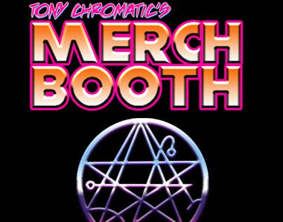 Tony Chromatic's Merch Booth