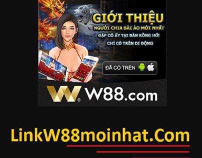 LinkW88moinhat - chia sẻ liên kết W88 mới nhất
