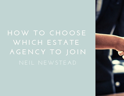 Neil Newstead | Choosing Which Estate Agency to Join