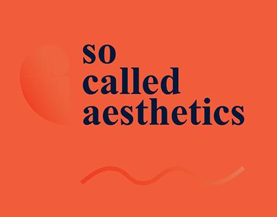 so called aesthetics.
