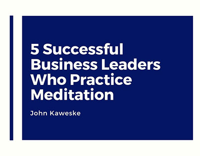 5 Business Leaders Who Practice Meditation