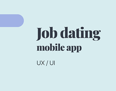 Job dating app ● UX UI