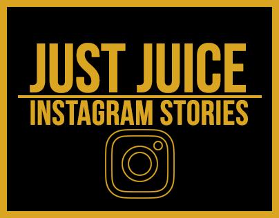 Just Juice | Instagram Stories
