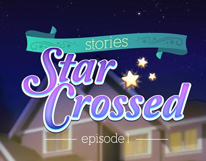 Star Crossed Stories -Episode 1