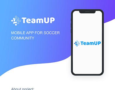 TEAMUP :MOBILE APP FOR SOCCER COMMUNITY