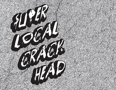 SuperLocal CrackHead