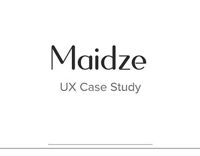 Maidze - UX Case Study
