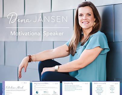 Presentation Design: Dena Jansen, Motivational Speaker