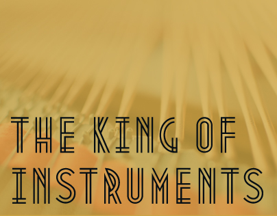 The king of instruments - Design