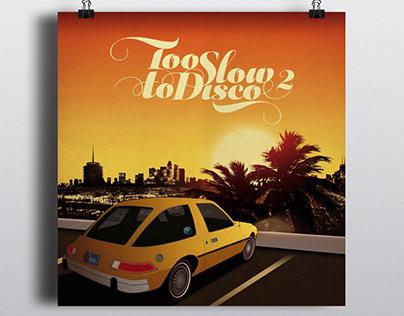 Too Slow To Disco – Vol. 2
