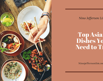 Top Asian Dishes You Need to Try
