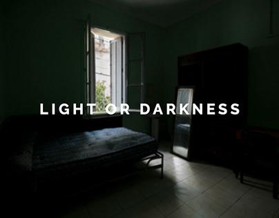 LIGHT OR DARKNESS