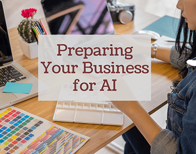 Preparing Your Business for AI