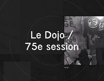 Le Dojo / 75e session