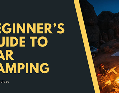 A Beginner's Guide To Car Camping