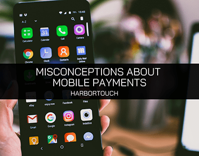 Harbortouch Discusses Misconceptions About