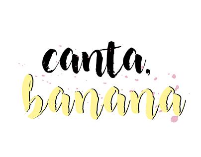 banana · canta, banana