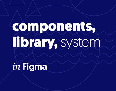 Components, library in Figma