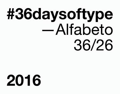 36daysoftype — Alfabeto 2016