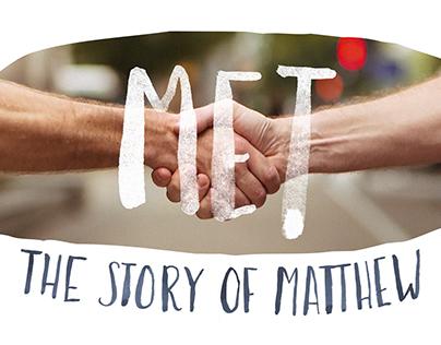 Met: The Story of Matthew