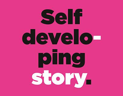 Self develo-ping story.