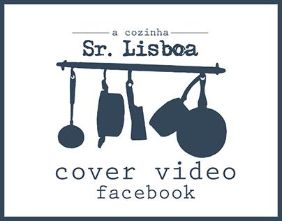 Sr. Lisboa | Cover Video Facebook