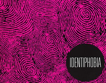 Identiphobia