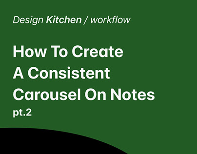 HOW TO CREATE A CONSISTENT CAROUSEL ON NOTES, DK/W