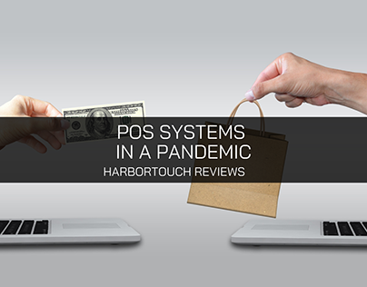 Harbortouch Focuses on POS Systems in a Pandemic