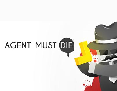 Agent Must Die