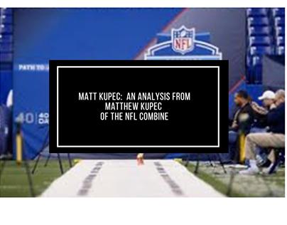 Matt Kupec: NFL Combine Analysis from Matthew Kupec